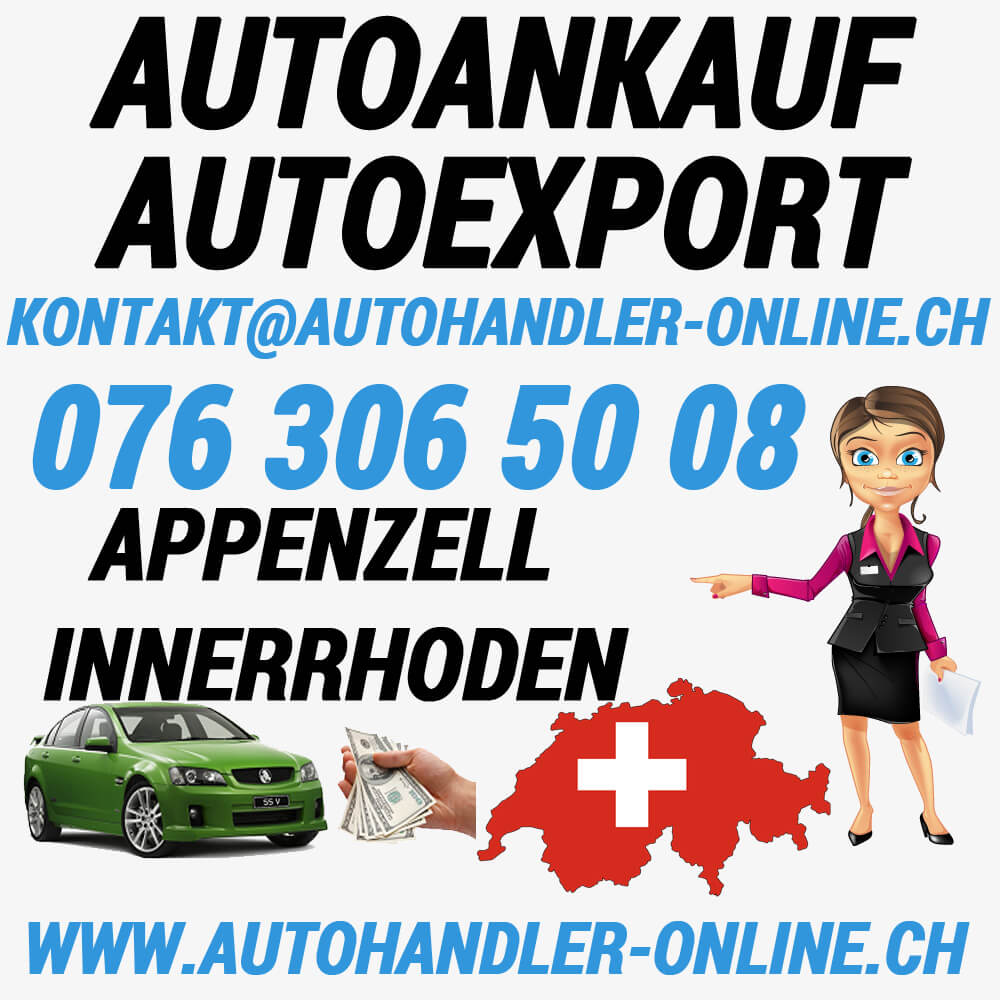 autoankauf autoexport autohandler Appenzell Innerrhoden